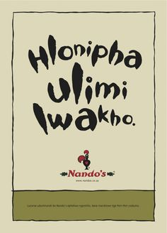 "Nandos Zulu Ad: ""Respect your (mother) tongue… (Give it a taste of our delicious Peri-Peri, flame-grilled chicken. Nandos Peri Peri Chicken, Recent News, Ads, Zulu, Grilled Chicken, Murals, Infographics, Respect, Blog"