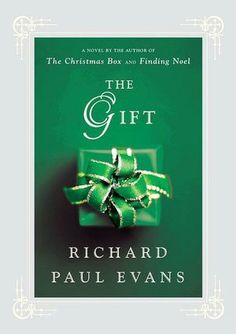 The Gift by Richard Paul Evans - From the beloved author of the international bestseller The Christmas Box comes another timeless story of faith, hope, and healing.
