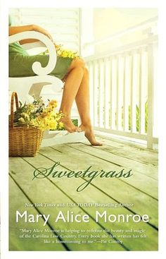 Sweetgrass, Mary Alice Monroe    Reminds me of how my mother-in-law loved my father-in-law in his last years.