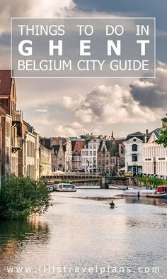 CITY GUIDE - What to do in Ghent, Belgium - Best things - Highlights Everybody knows French fries - no they're not French - chocolate and beer. Brussels, Bruges and Antwerp. But do you know Ghent? Travel Around Europe, Europe Travel Tips, European Travel, Travel Guides, Travel Plan, Travel Articles, Holland, European City Breaks, Ghent Belgium