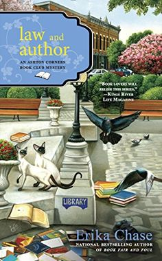 Law and Author (Ashton Corners Book Club Mystery Series Erika Chase (Sep Murder Mystery Books, Mystery Novels, Mystery Series, I Love Books, Good Books, Books To Read, My Books, Reading Books, Best Mysteries
