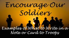 Our troops are heroes. These are examples of what to write to a soldier.