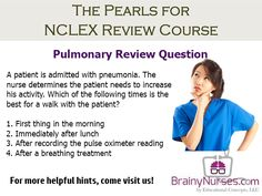 Check out this sample #NCLEX question from our Pulmonary Module. Have you thought of beginning the preparation for the NCLEX? It is never too early to start, and with our program, you have a full three months of access to the NCLEX Review. Many of our students have purchased the program to supplement their nursing education well before taking the exam. We are happy to provide this service, and can provide a discount code for access to the course again during the period before the exam to…