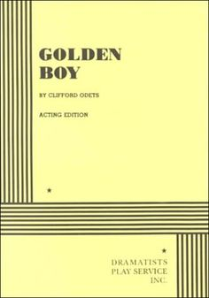 Golden Boy by Clifford Odets. Published in 1948 by Dramatists Play Service.
