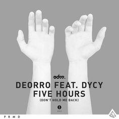 Deorro ft. DyCy - Five Hours (Don't Hold Me Back) [EDM.com Premiere] by EDM.com on SoundCloud