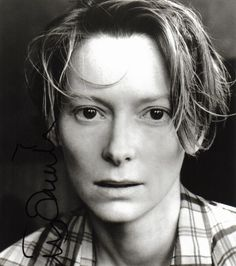 tilda swinton.. I can't explain, but I think she is one of the most beautifull woman around. Her face has such fragility and strenght at the same time.. Go Tilda!
