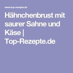 Hähnchenbrust mit saurer Sahne und Käse   Top-Rezepte.de