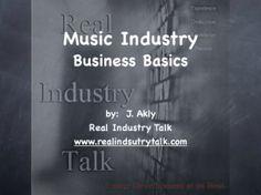 REAL TALK:  Music Industry Business Basics (PowerPoint Presentation)  Real Industry Talk - Career Development At Its Best  http://realindustrytalk.com