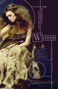 A Coven of Witchy Reviewers: Witchy Review: Wither by Lauren DeStefano