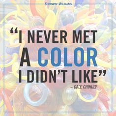 Unlock a Whole World of Color - Sherwin-Williams Enjoy Quotes, Dale Chihuly, World Of Color, Color Stories, Color Names, Rainbow Colors, All The Colors, Color Splash, Color Inspiration