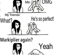 I'm really starting to get into Markiplier, am I alone here?