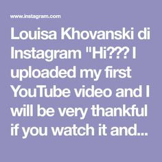 """Louisa Khovanski di Instagram """"Hi🌸🌸🌸 I uploaded my first YouTube video and I will be very thankful if you watch it and subscribe, if you want of course. It means a lot…"""" Thankful, Watch, Youtube, Model, Instagram, Clock, Bracelet Watch, Scale Model"""