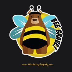 Bee brave, Momma Bear. ❤️ Momma Bear, Custom Stickers, Brave, Estate Agents, Happy Fun, Writers, Real Estate, Marketing, Etsy