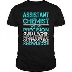 ASSISTANT CHEMIST A TITLE JUST ABOVE KING T-Shirts, Hoodies, Sweatshirts, Tee Shirts (22.99$ ==► Shopping Now!)