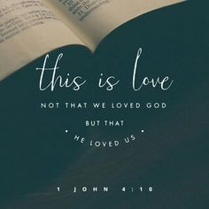 1 John 4:10 This is LOVE...