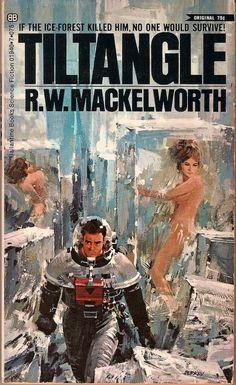 Publication: Tiltangle Authors: R. Mackelworth Year: Catalog ID: Publisher: Ballantine Books Cover: John Berkey Science Fiction Art, Pulp Fiction, Fiction Novels, Book Cover Art, Comic Book Covers, Sci Fi Books, Comic Books, Comic Art, Iowa