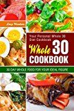 Free Kindle Book -   Whole 30 Cookbook: Your Personal Whole30 Diet Cookbook. 30 Day Whole Food for Your Ideal Figure. Check more at http://www.free-kindle-books-4u.com/health-fitness-dietingfree-whole-30-cookbook-your-personal-whole30-diet-cookbook-30-day-whole-food-for-your-ideal-figure/