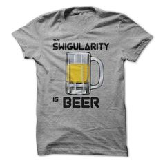 The Singularity is near? No! The Swigularity is BEER. At the Swigularity beer technology will elevate us to a buzzed-like state beyond mere beer goggles. The union of human and brew will enable us, especially superficial males, to be even funnier, deliver killer-successful pick-up lines and throw more accurate darts than ever before. Black text with a mug of cold, delicious brew.