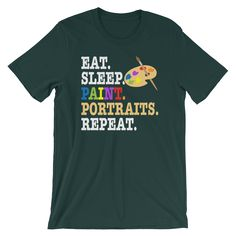 This awesome t-shirt is a perfect gift idea for all artist and painter. If you or someone you know loves arts and beauty then this funny Eat, Sleep, Paint, Portraits, Repeat themed design is just for you. So, what are you waiting for? Purchase this awesome T-shirt, TODAY!