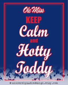 Ole Miss Rebels Keep Calm and Hotty Toddy by GameDayPress