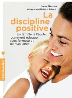 Lecture royale : Jane Nelsen et sa Discipline Positive (Billet Discipline Positive, Education Positive, Toddler Discipline, Positive Behavior, Positive Attitude, Physical Education, Parenting Teens, Parenting Advice, Natural Parenting