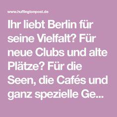 Ihr liebt Berlin für seine Vielfalt? Für neue Clubs und alte Plätze? Für die Seen, die Cafés und ganz spezielle Geheimtipps? Dann helft uns, diese Liste zu vervollständigen. 1 KATER BLAU Cheap Monday...