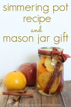 simmering pot recipe and mason jar gift I tried this and it made my house smell so good-with NO chemicals!!