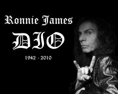 Ronnie James Dio- Discography.....too phenominal for human words.