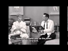 """There are various ways to pronounce """"O-U-G-H"""" in the English language. This was hilariously demonstrated on the """"I Love Lucy"""" television program by Ricky Ric..."""
