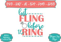 Last Fling Before the Ring SVG - Diamond Ring SVG - Wedding SVG - Bride To Be svg - Files for Silhouette Studio/Cricut Design Space by MorganDayDesigns on Etsy