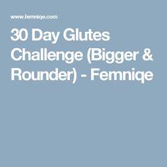 30 Day Glutes Challenge (Bigger & Rounder) - Femniqe