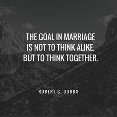 Think together even when you don't think alike. Your differences are an opportunity to understand each other better over time. The Gottman Institute