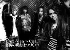 L'Arc~en~Ciel, the band that accompany me when I grew up until now