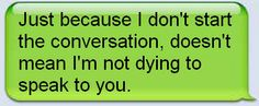 dying to speak to you.