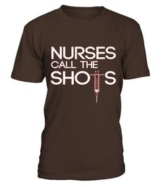 Nurse Call The Shot - Nurse Lover T Shirt  Funny Nurse T-shirt, Best Nurse T-shirt