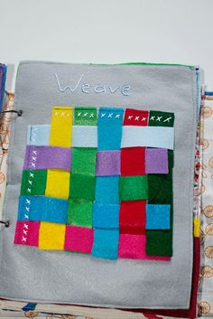 Life Lesson Plans, weaving quiet book page. Why not make a felt loom with slits to keep in an art center with strips of felt and fabric to be used and reused by other children?!