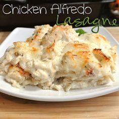 Chicken Alfredo Lasagna -  Delicious! I doubled the amount of chicken though, & added an extra layer of noodles on the top w/the Alfredo sauce & cheese covering it.
