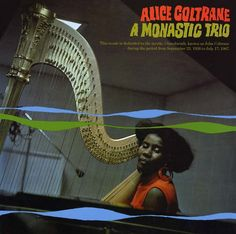 Alice Coltrane - A Monastic Trio on LP (Awaiting Repress)