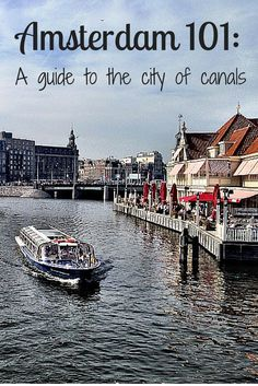 A travel guide to Amsterdam- including what needs to be your first stop.