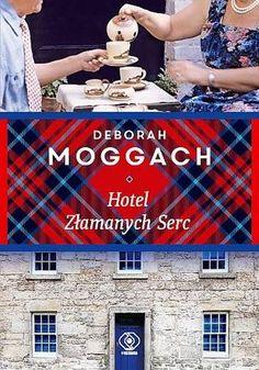 """Deborah Moggach, """"Hotel Złamanych Serc"""", przeł. Aleksandra Górska, Rebis, Poznań 2016. 350 stron"""