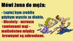 Humor obyczajowy! Best Memes, Best Quotes, Weekend Humor, Good Jokes, Man Humor, Haha, Geek Stuff, Sayings, Funny