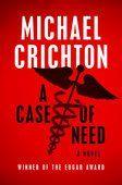 A Case of Need - Michael Crichton & Jeffery Hudson http://po.st/i52gMz #Books, #UnitedStates #AdsDEVEL™