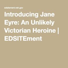 Introducing Jane Eyre: An Unlikely Victorian Heroine Jane Eyre Book, Bronte Sisters, Charlotte Bronte, Lesson Plans, Teaching Resources, Homeschool, Victorian, How To Plan, British