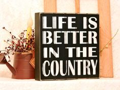 Life Is Better In the Country  Primitive by thecountrysignshop