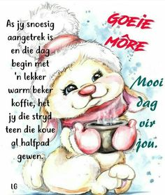 Lekker Dag, Evening Greetings, Afrikaanse Quotes, Goeie Nag, Goeie More, Angel Prayers, Good Night Wishes, Special Quotes, Morning Quotes