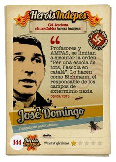 """#HeroisIndepes 144. José Domingo: """"Profesores y AMPAS, se limitan a ejecutar la orden """"Per una escola de tots, l'escola en català"""". Lo hacen como Eichmann, el responsable de los campos de exterminio nazis."""""""
