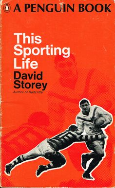 book cover for This Sporting Life - David Storey Book Cover Art, Book Cover Design, Book Design, Penguin Books, David Storey, March Of The Penguins, Vintage Penguin, Sports Graphics, Vintage Book Covers