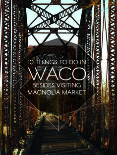 10 Things To Do In Waco Besides Visiting Magnolia Market