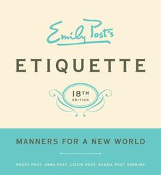 Emily Posts Etiquette, 18th Edition
