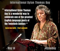 Words of support for International Dylan Thomas Day from Poet Laureate Carol Ann Duffy Poetry Center, Words Of Support, Carol Ann Duffy, Dylan Thomas, International Day, English Language, The Twenties, Reading, Memes